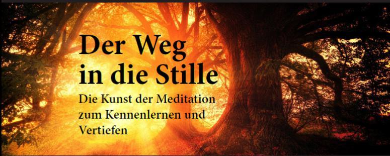 Der Weg in die Stille – Meditation in der Amartya Tradition – 24.Februar 2018